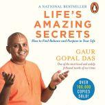 Life's Amazing Secrets how to find balance and purpose in your life, Gaur Gopal Das
