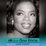 Up Close: Oprah Winfrey, Ilene Cooper