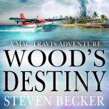 Wood's Destiny Action and Adventure in the Florida Keys, Steven Becker