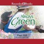 Always Green, Patti Hill