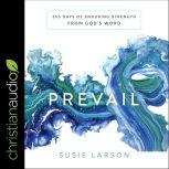 Prevail 365 Days of Enduring Strength from God's Word, Susie Larson