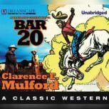 Bar-20 A Hopalong Cassidy Novel, Clarence E. Mulford
