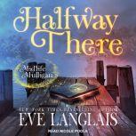 Halfway There A Paranormal Women's Fiction Novel, Eve Langlais