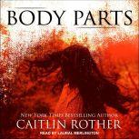 Body Parts, Caitlin Rother