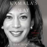 Kamala's Way An American Life, Dan Morain