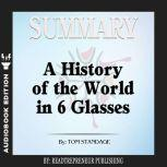 Summary of A History of the World in 6 Glasses by Tom Standage