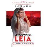 Journey to Star Wars: The Last Jedi Leia, Princess of Alderaan, Claudia Gray