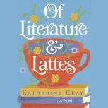 Of Literature and Lattes, Katherine Reay