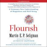 Flourish A Visionary New Understanding of Happiness and Well-being, Martin E. P. Seligman