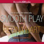 Smooth Play, Regina Hart