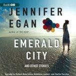 Emerald City And Other Stories, Jennifer Egan