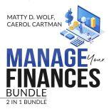 Manage Your Finances Bundle: 2 in 1 Bundle, Getting Out of Debt, and Budgeting Plan, Matty D. Wolf