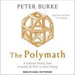 The Polymath A Cultural History from Leonardo da Vinci to Susan Sontag, Peter Burke