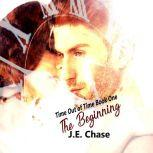 Time Out of Time: The Beginning, J E Chase