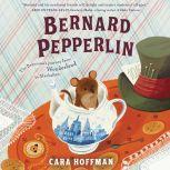 Bernard Pepperlin, Cara Hoffman
