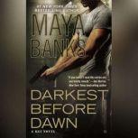 Darkest Before Dawn, Maya Banks
