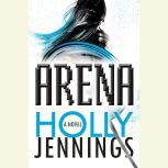 Arena, Holly Jennings