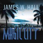 Magic City, James W. Hall