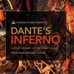 Dante's Inferno A Study on Part I of The Divine Comedy, Anthony Esolen, Ph.D.