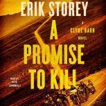 A Promise to Kill A Clyde Barr Novel, Erik Storey