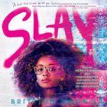 SLAY, Brittney Morris