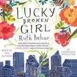 Lucky Broken Girl, Ruth Behar