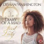 Diary of a Mad First Lady, DiShan Washington