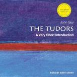 The Tudors A Very Short Introduction, John Guy