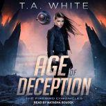 Age of Deception, T. A. White