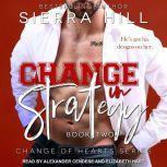 Change in Strategy, Sierra Hill
