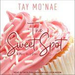 The Sweet Spot A Maple Hills Story, Tay Mo'nae