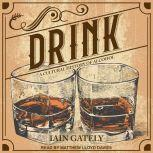 Drink A Cultural History of Alcohol, Iain Gately