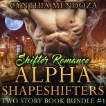 Shifter Romance: Alpha Shapeshifters 2 Story Book Bundle #1 Dragon Shifter, Bear Shifter Paranormal Bundle Box Set, Cynthia Mendoza