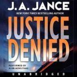 Justice Denied, J. A. Jance