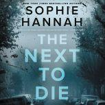 The Next to Die A Novel, Sophie Hannah