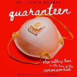 Quaranteen: Step-Sibling Love In The Time Of The Coronavirus A Story Of Taboo Romance, Dr. Vickie Holmes