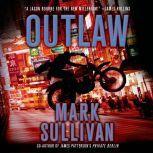Outlaw A Robin Monarch Novel, Mark Sullivan