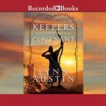 Keepers of the Covenant The Restoration Chronicles Book #2, Lynn Austin