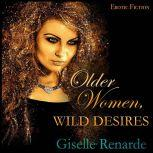 Older Women, Wild Desires Erotic Fiction, Giselle Renarde