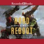 Hard Reboot, Django Wexler