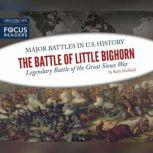 Battle of Little Bighorn, The Legendary Battle of the Great Sioux War, Katy Duffield