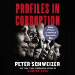 Profiles in Corruption, Peter Schweizer