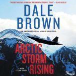 Arctic Storm Rising A Novel, Dale Brown