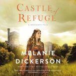 Castle of Refuge, Melanie Dickerson