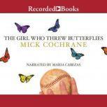 The Girl Who Threw Butterflies, Mick Cochrane