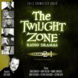 The Twilight Zone Radio Dramas, Volume 21, Various Authors