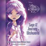 Sage and the Journey to Wishworld, Shana Muldoon Zappa; Ahmet Zappa