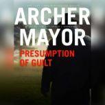 Presumption of Guilt A Joe Gunther Novel, Archer Mayor
