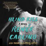 Blind Kiss, Renee Carlino