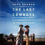 The Last Cowboys A Pioneer Family in the New West, John Branch